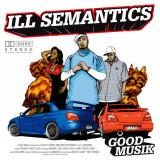Ill-Semantics-Good-Musik